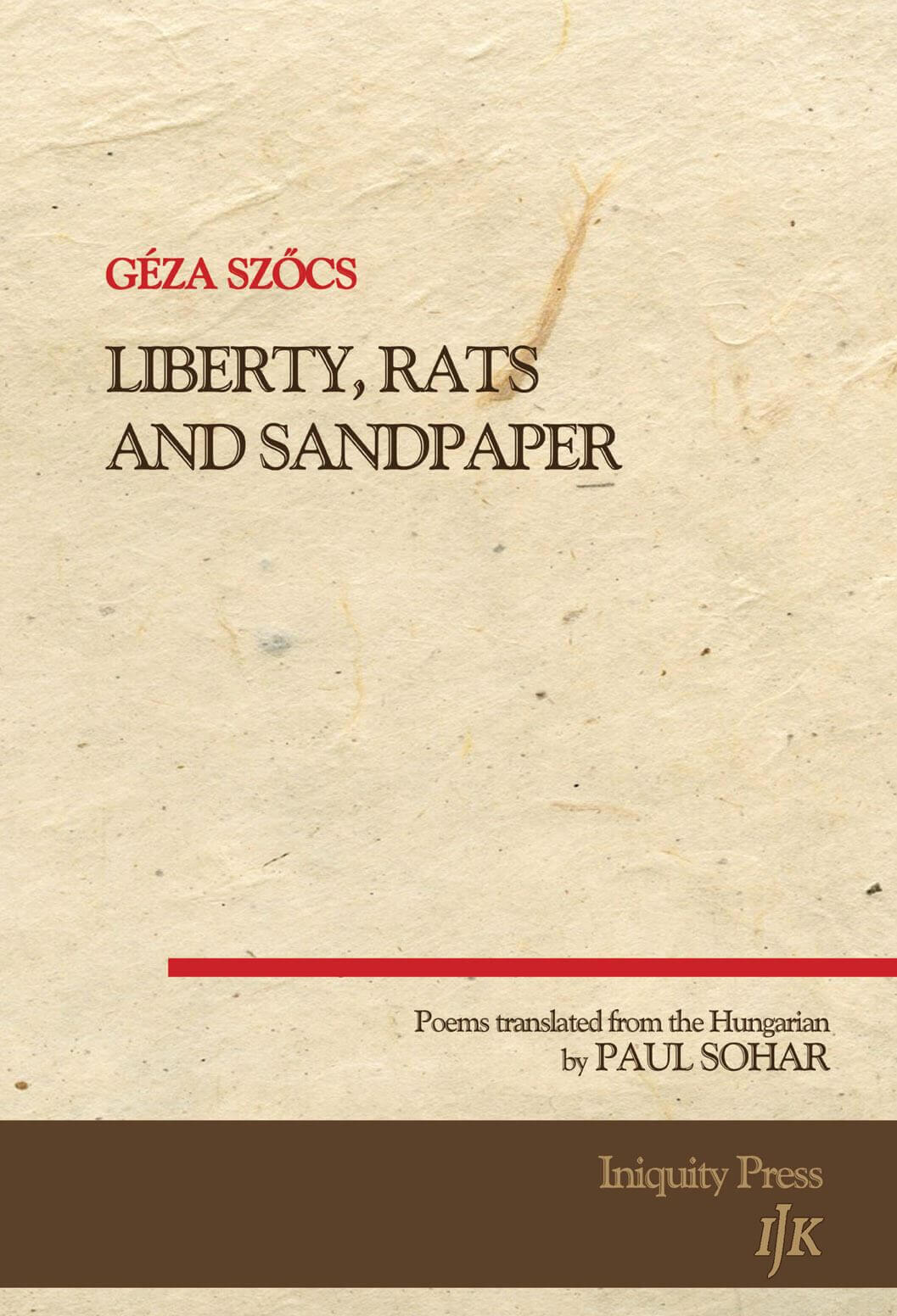 GÉZA SZŐCS: LIBERTY, RATS AND SANDPAPER