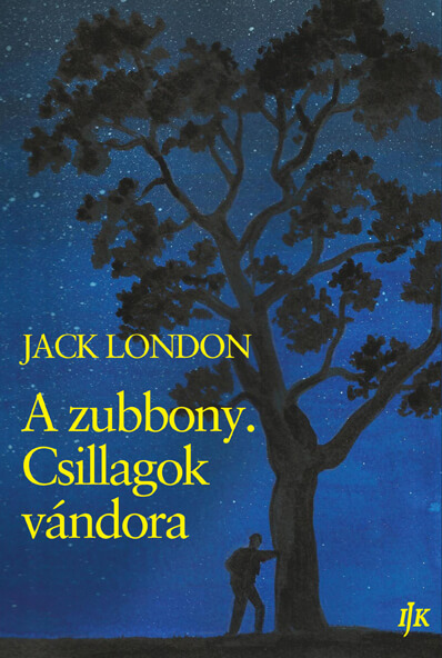 Jack London: A Zubony. A csillagok vándora